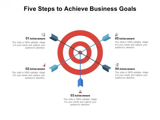 Five Steps To Achieve Business Goals Ppt PowerPoint Presentation Icon Aids