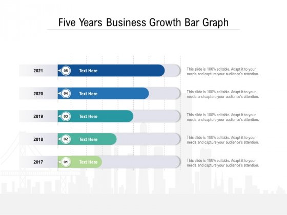 Five Years Business Growth Bar Graph Ppt PowerPoint Presentation Infographic Template Slideshow