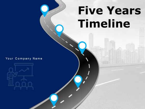Five Years Timeline Business Intelligence Development Ppt PowerPoint Presentation Complete Deck