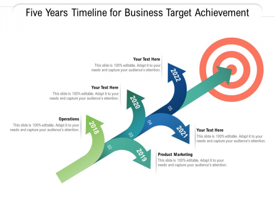 Five Years Timeline For Business Target Achievement Ppt PowerPoint Presentation Icon Infographics PDF