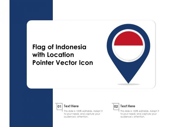 Flag Of Indonesia With Location Pointer Vector Icon Ppt PowerPoint Presentation Gallery Example Introduction PDF