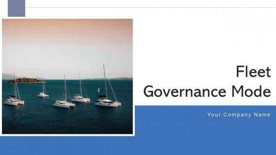 Fleet Governance Model Business Framework Ppt PowerPoint Presentation Complete Deck With Slides