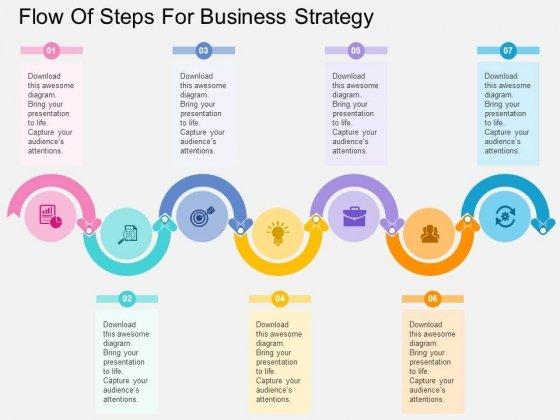 Flow Of Steps For Business Strategy Powerpoint Templates