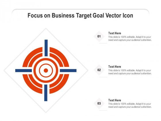 Focus On Business Target Goal Vector Icon Ppt PowerPoint Presentation Ideas Icons PDF