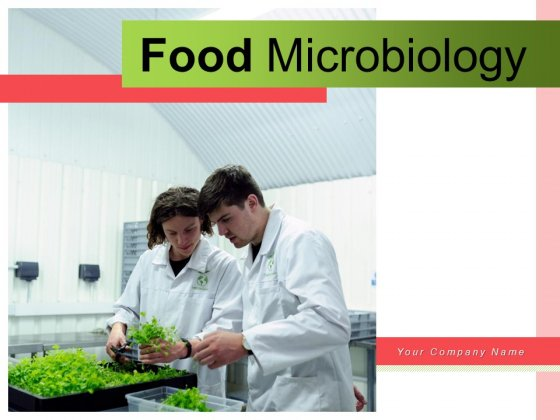 Food Microbiology Food Science Expert Conducting Ppt PowerPoint Presentation Complete Deck