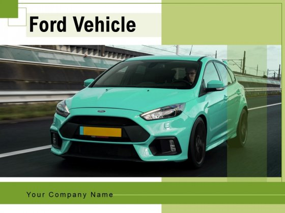 Ford Vehicle Ford Car Swim Board Ppt PowerPoint Presentation Complete Deck