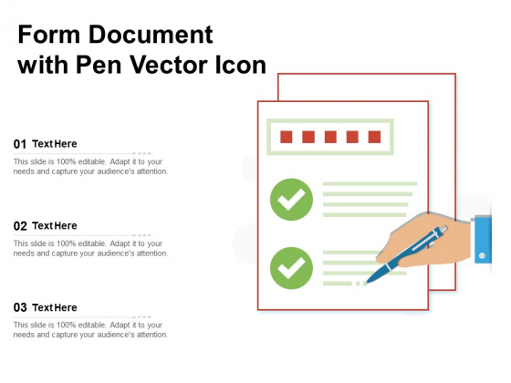 Form Document With Pen Vector Icon Ppt PowerPoint Presentation Ideas Layouts PDF