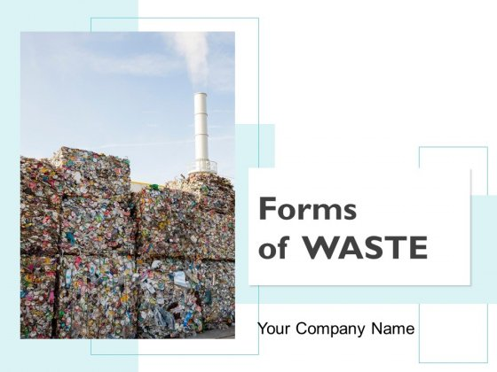 Forms Of Waste Ppt PowerPoint Presentation Complete Deck With Slides