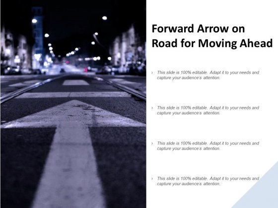 Forward Arrow On Road For Moving Ahead Ppt PowerPoint Presentation Slides Model