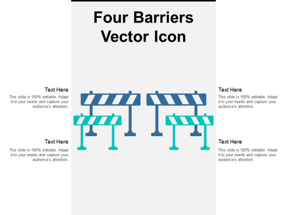 Four Barriers Vector Icon Ppt PowerPoint Presentation Infographic Template Portfolio