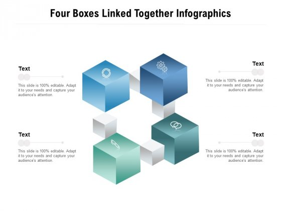 Four Boxes Linked Together Infographics Ppt PowerPoint Presentation Slides Deck PDF