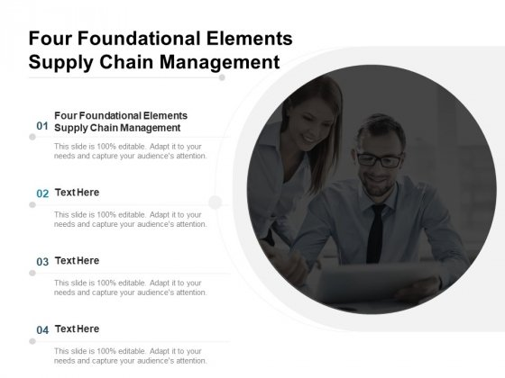 Four Foundational Elements Supply Chain Management Ppt PowerPoint Presentation File Sample Cpb