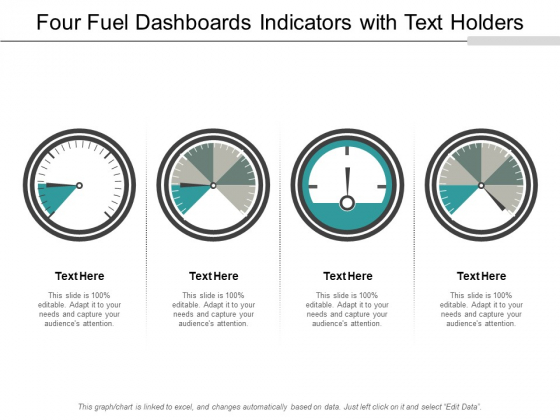 Four Fuel Dashboards Indicators With Text Holders Ppt PowerPoint Presentation File Graphics Design