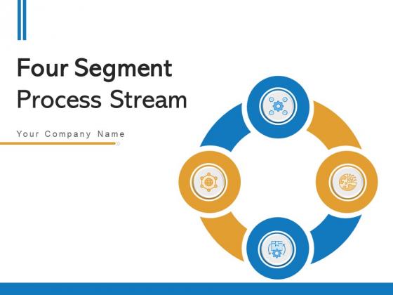 Four Segment Process Stream Strategic Planning Ppt PowerPoint Presentation Complete Deck