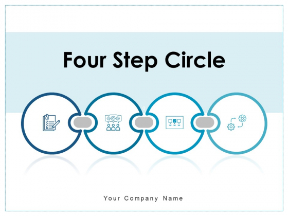 Four Step Circle Process Business Ppt PowerPoint Presentation Complete Deck