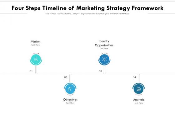 Four Steps Timeline Of Marketing Strategy Framework Ppt PowerPoint Presentation Gallery Icons PDF