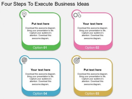 Four Steps To Execute Business Ideas Powerpoint Template