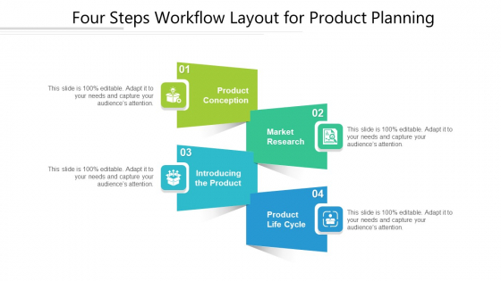 Four Steps Workflow Layout For Product Planning Ppt PowerPoint Presentation Gallery Templates PDF