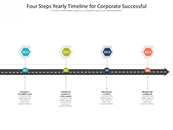 Four Steps Yearly Timeline For Corporate Successful Ppt PowerPoint Presentation Gallery Show PDF