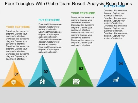Four Triangles With Globe Team Result Analysis Report Icons Powerpoint Templates