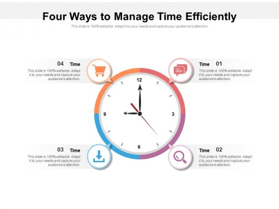 Four Ways To Manage Time Efficiently Ppt Powerpoint Presentation Outline Pictures
