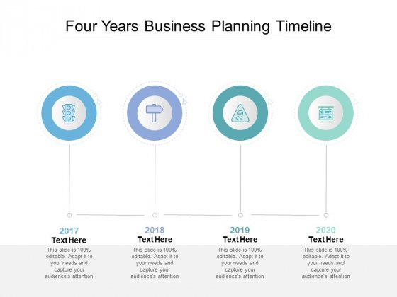 Four Years Business Planning Timeline Ppt PowerPoint Presentation Icon Slides