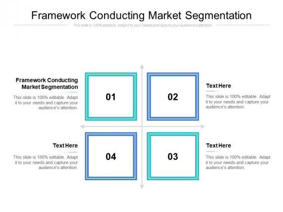 Framework Conducting Market Segmentation Ppt PowerPoint Presentation Pictures Show Cpb