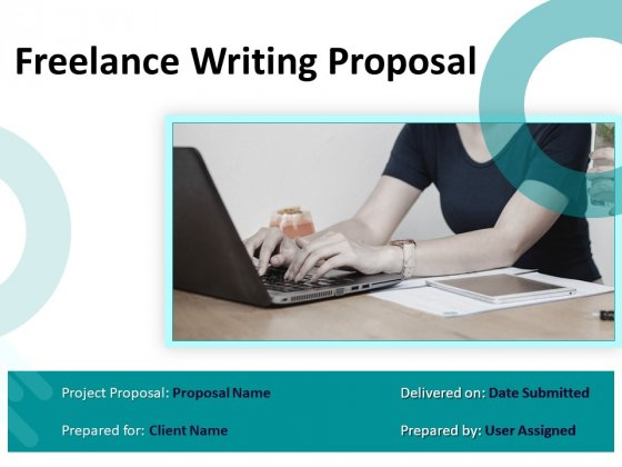 Freelance Writing Proposal Ppt PowerPoint Presentation Complete Deck With Slides