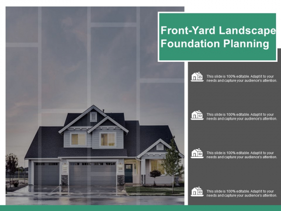 Front Yard Landscape Foundation Planning Ppt PowerPoint Presentation Inspiration Graphics Template