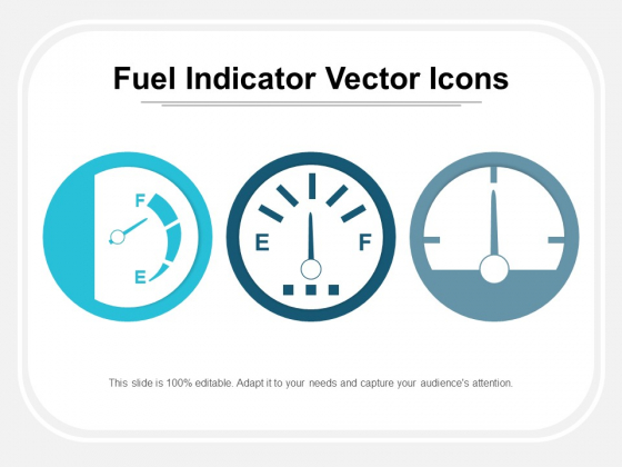 Fuel Indicator Vector Icons Ppt PowerPoint Presentation File Example File