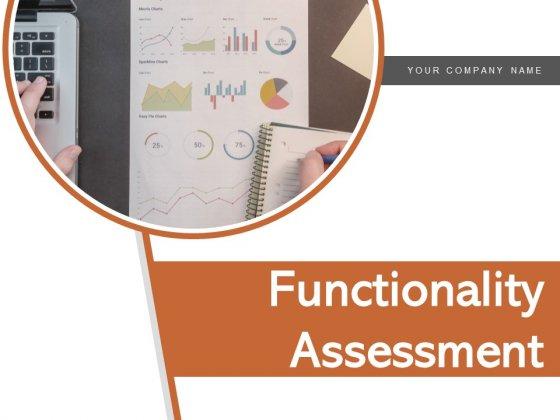 Functionality Assessment Customer Communication Leadership Management Ppt PowerPoint Presentation Complete Deck