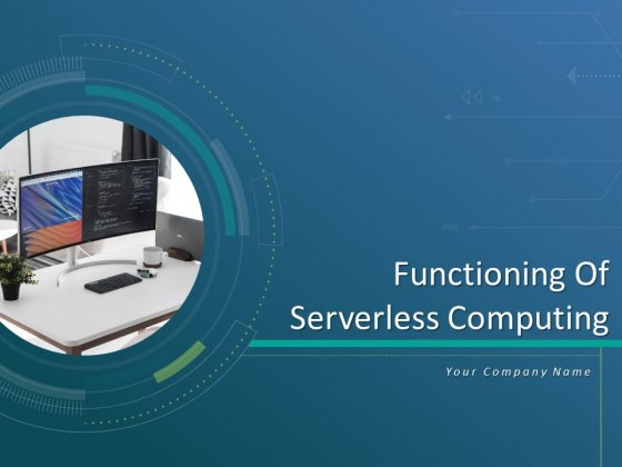 Functioning Of Serverless Computing Ppt PowerPoint Presentation Complete Deck With Slides