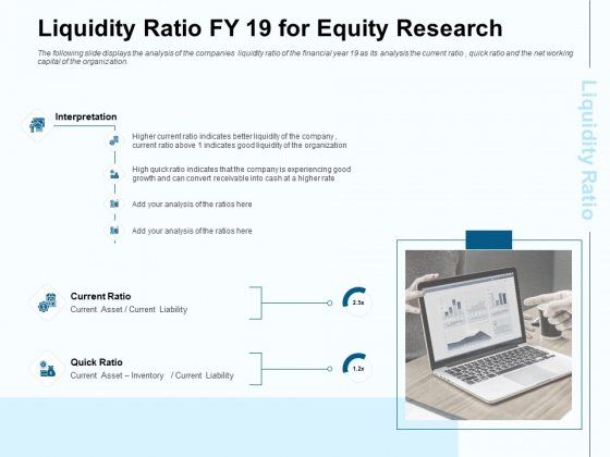 Fund Investment Advisory Statement Liquidity Ratio FY 19 For Equity Research Ppt Ideas File Formats PDF