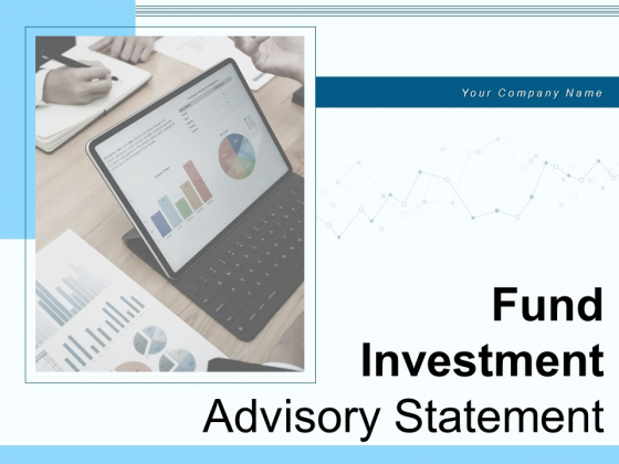 Fund Investment Advisory Statement Ppt PowerPoint Presentation Complete Deck With Slides