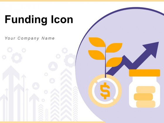 Funding Icon Plus Sign Investment Icon Funnel Ppt PowerPoint Presentation Complete Deck
