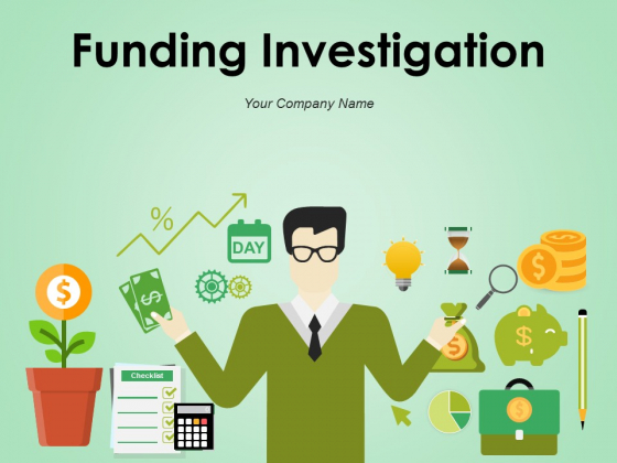 Funding Investigation Ppt PowerPoint Presentation Complete Deck With Slides