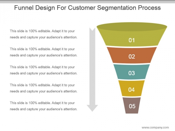 Funnel Design For Customer Segmentation Process Ppt Slides