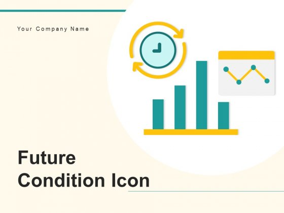 Future Condition Icon Goal Investment Ppt PowerPoint Presentation Complete Deck