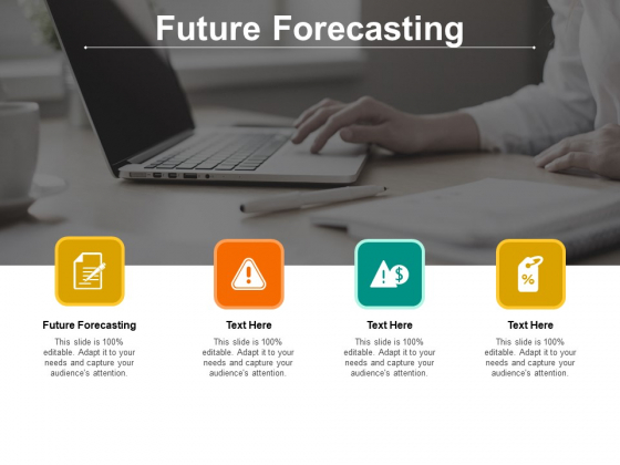Future Forecasting Ppt PowerPoint Presentation Professional Rules Cpb Pdf
