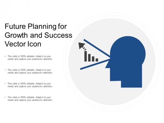 Future Planning For Growth And Success Vector Icon Ppt PowerPoint Presentation Outline Designs