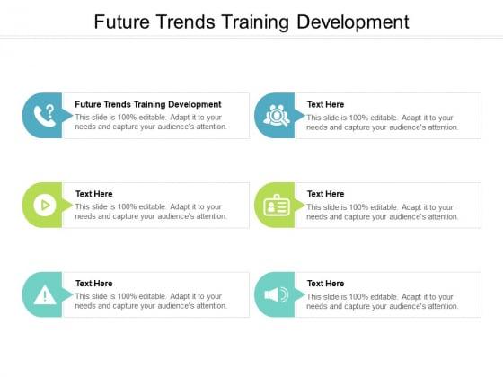 Future Trends Training Development Ppt PowerPoint Presentation Slides Professional Cpb