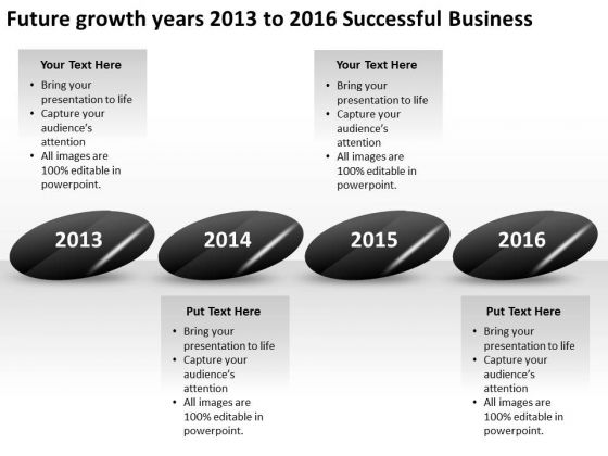 Future Growth Years 2013 To 2016 Successful Business PowerPoint Templates Ppt Slides Graphics