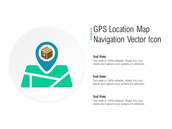 GPS Location Map Navigation Vector Icon Ppt PowerPoint Presentation Outline Graphics Pictures