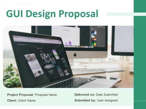 GUI Design Proposal Ppt PowerPoint Presentation Complete Deck With Slides