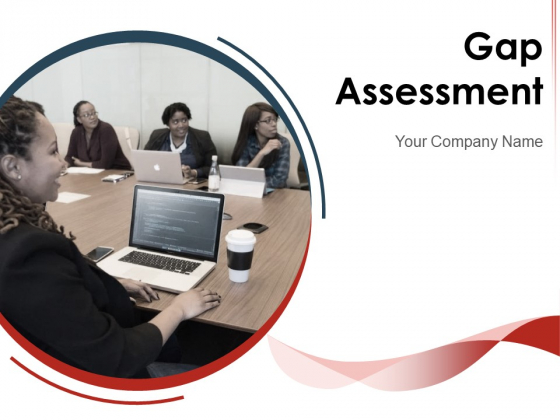 Gap Assessment Customer Business Growth Ppt PowerPoint Presentation Complete Deck