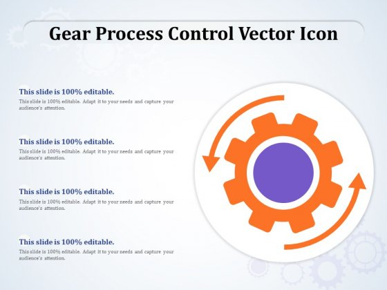 Gear Process Control Vector Icon Ppt PowerPoint Presentation Slides Templates PDF