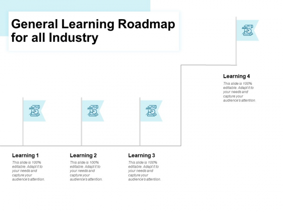 General Learning Roadmap For All Industry Ppt PowerPoint Presentation Portfolio Graphics Design