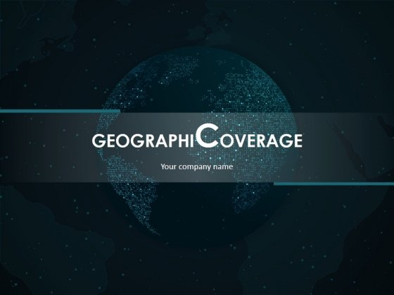 Geographical Coverage Ppt PowerPoint Presentation Complete Deck With Slides