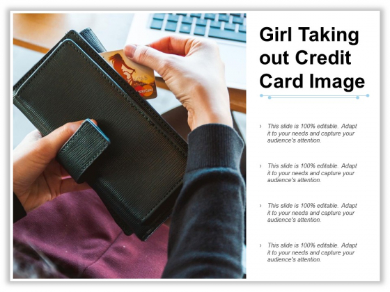 Girl Taking Out Credit Card Image Ppt PowerPoint Presentation Outline Design Templates