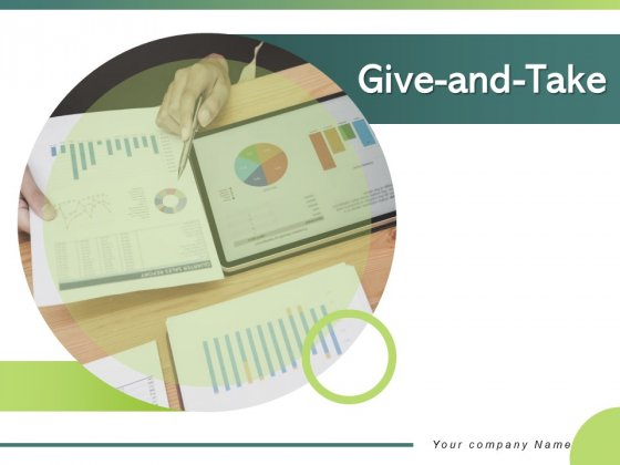 Give And Take Analysis Evaluation Criteria Ppt PowerPoint Presentation Complete Deck